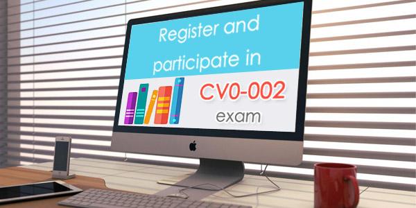 Register and participate in Comptia Cloud+ CV0-002 exam