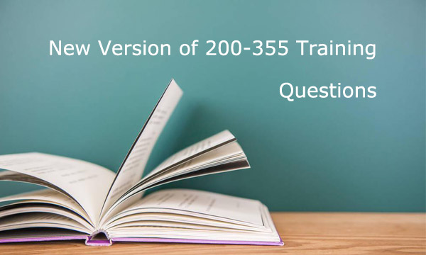 New version of 200-355 training questions