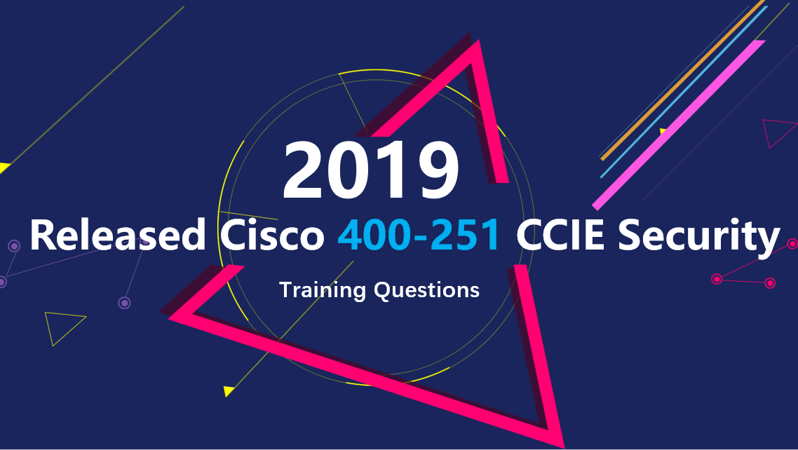Released New Cisco 400-251 CCIE Security Training Questions