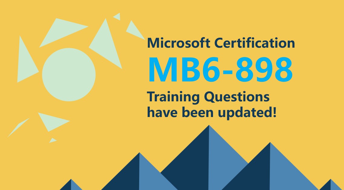 Microsoft MB6-898 training questions have been updated!