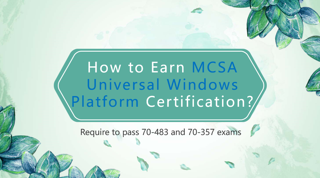 How to Earn MCSA Universal Windows Platform Certification?