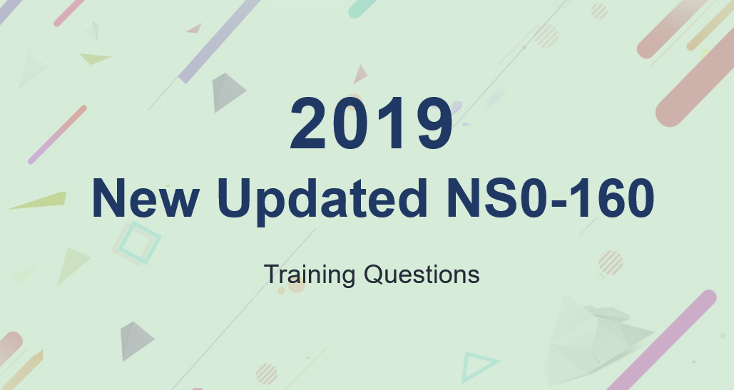 2019 New Updated NCDA NS0-160 Training Questions