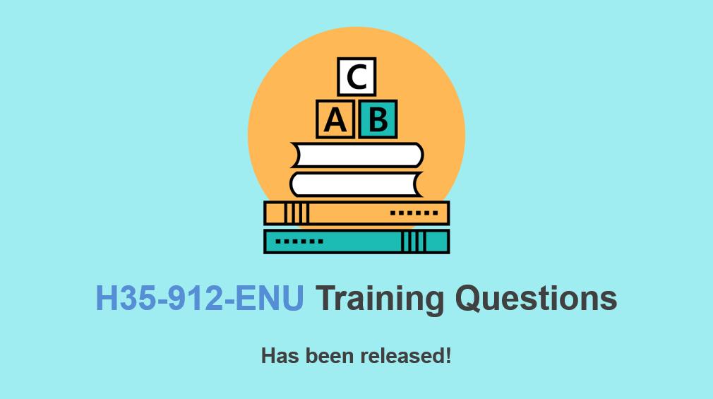 Released Huawei H35-912-ENU Training Questions