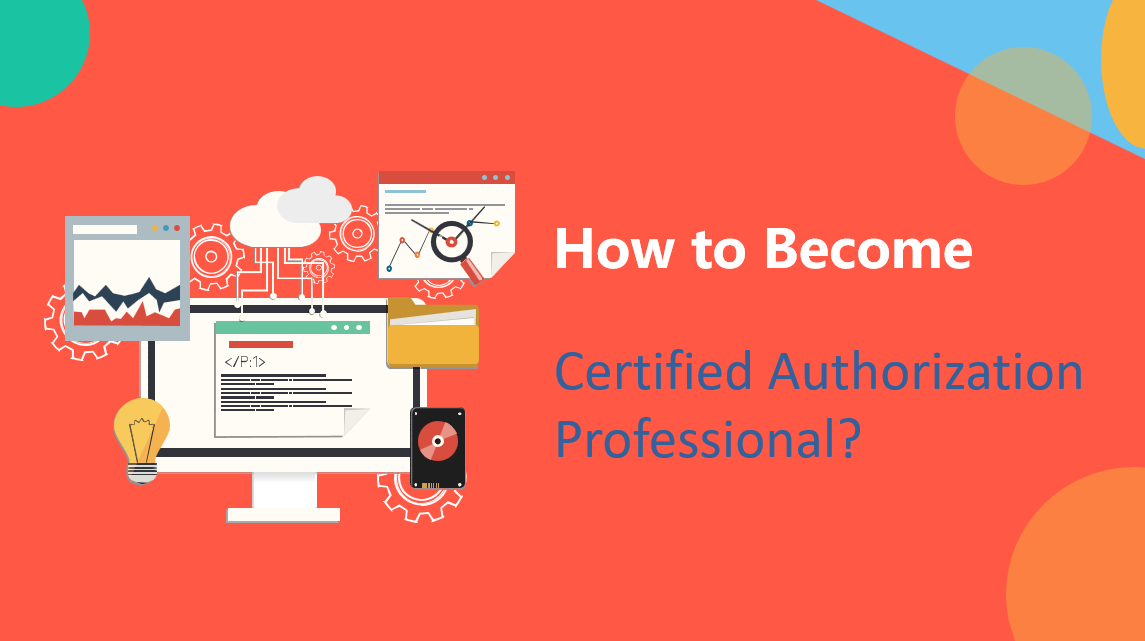 How to Become Certified Authorization Professional?
