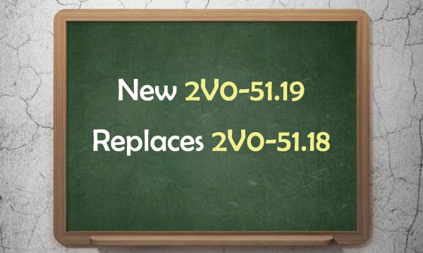 New 2V0-51.19 replaces 2V0-51.18