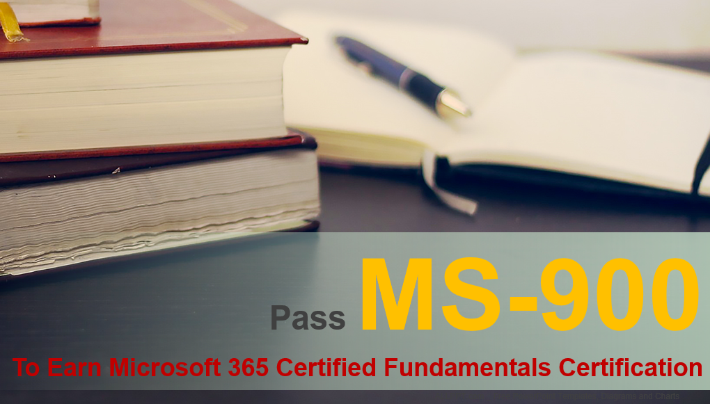 Pass MS-900 to Earn Microsoft 365 Certified Fundamentals Certification