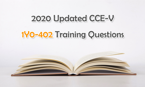 2020 Updated Citrix CCE-V 1Y0-402 Training Questions