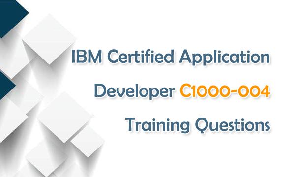 IBM Certified Application Developer C1000-004 Training Questions