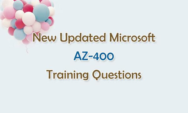 New Updated Microsoft AZ-400 Training Questions