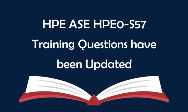 HPE ASE HPE0-S57 Training Questions have been Updated