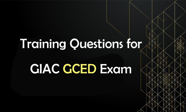 Training Questions for GIAC GCED Exam