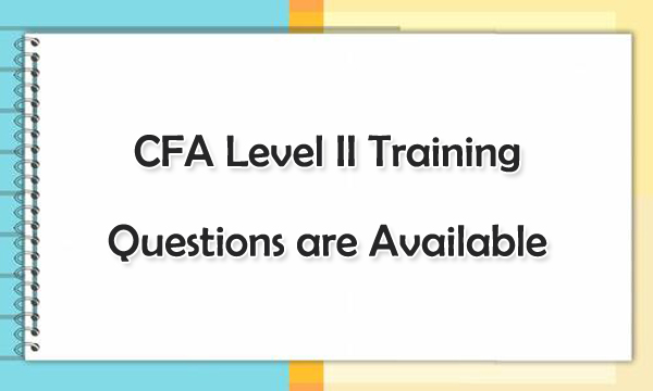CFA Level II Training Questions are Available