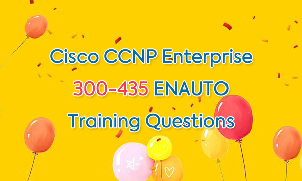 Cisco CCNP Enterprise 300-435 ENAUTO Training Questions