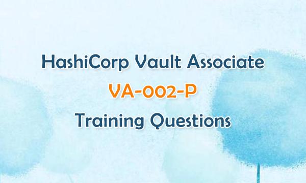HashiCorp Vault Associate VA-002-P Training Questions