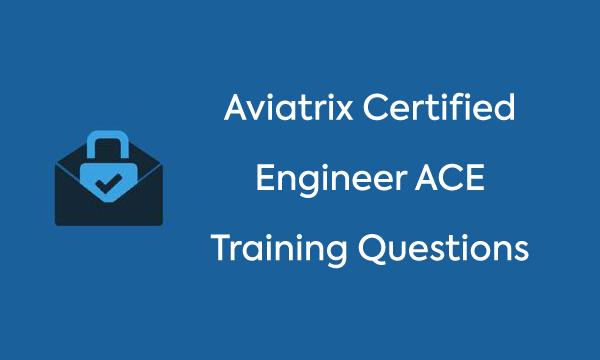 Aviatrix Certified Engineer ACE Training Questions