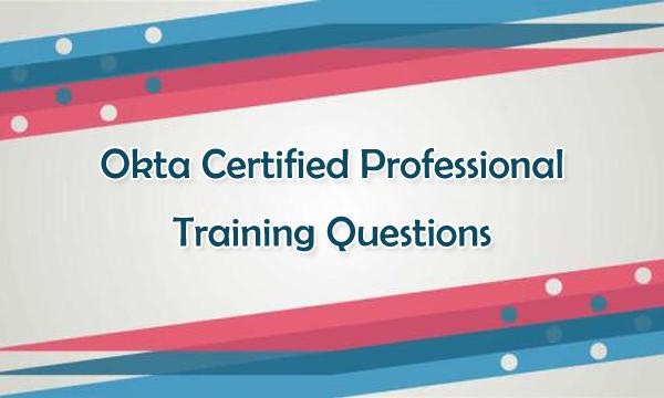 Okta Certified Professional Training Questions