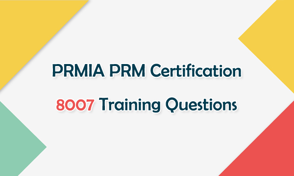 PRMIA PRM Certification 8007 Training Questions