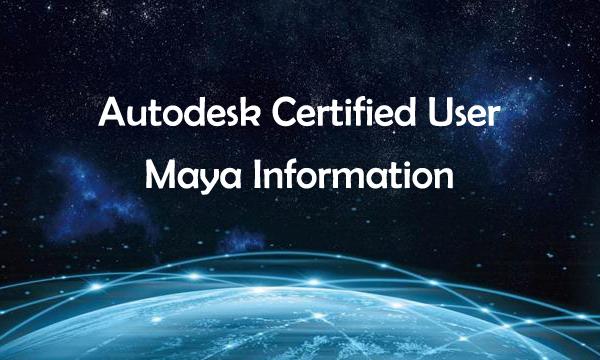 Autodesk Certified User Maya Information