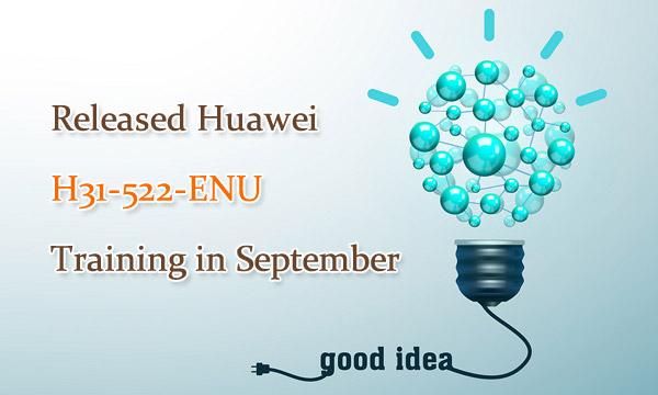Released Huawei H31-522-ENU Training