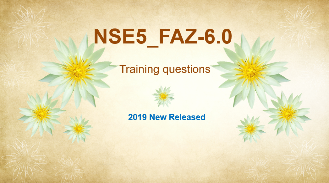 Released New Fortinet NSE5_FAZ-6.0 training questions