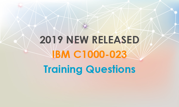 2019 New Released IBM C1000-023 training questions